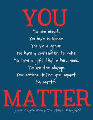 you-matter-life-quotes-sayings-pictures