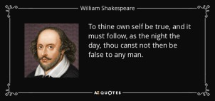quote-to-thine-own-self-be-true-and-it-must-follow-as-the-night-the-day-thou-canst-not-then-william-shakespeare-26-72-54